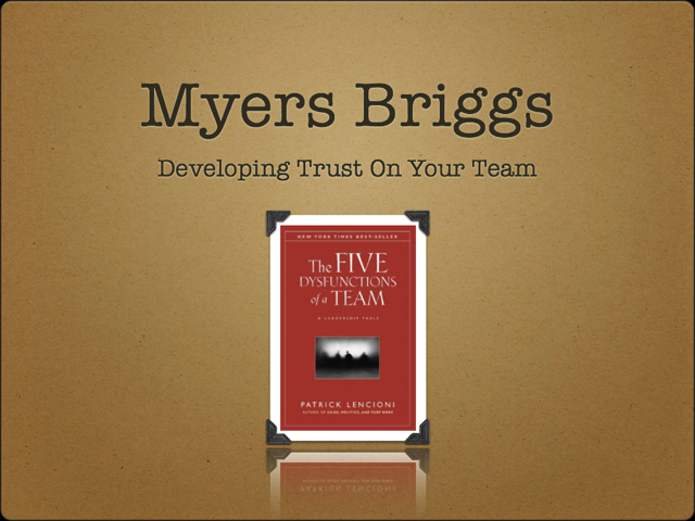 MBTI & 5 Dysfunctions Of A Team