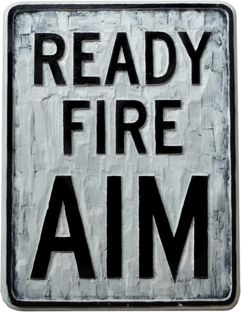 ready fire aim